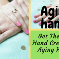 best hand cream for aging hands