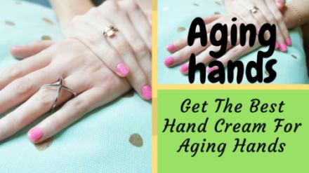 best hand cream for aging hands