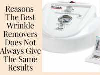 Why The Best Wrinkle Remover Does Not Always Give The Same Results