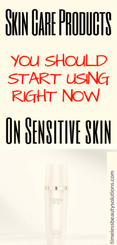 Best Sensitive Skin care Products to get your skin looking healthy young and easy to maintain.
