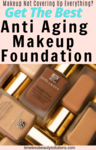 Your Questions About Best Anti Aging Makeup Foundation Answered