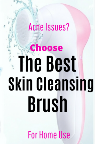 Best facial cleansing brush to help you remove acne and work better than pore cleansing products