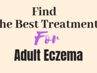 Best Eczema Treatment For Adults That Works