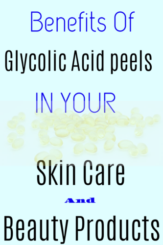 What Is Glycolic Acid peel?Benefits You Need To Know