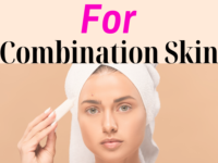 Skin Care Routine For Combination Skin