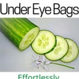 Use cucumber to remove under eye bags successfully at home