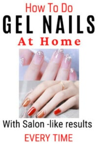 how to do gel nails at home and achieve salon like manicure that lasts upto two weeks