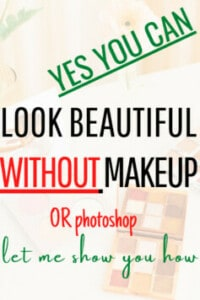 How to look beautiful without makeup,simple tips to do if you want to have no makeup on face but still feel the need to look gorgeous and Instagram photoshop ready